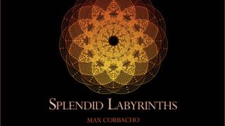 maxcorbacho-capa-splendidlabyrinths